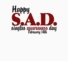 Happy SAD singles awareness day Womens Fitted T-Shirt