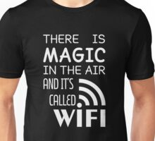 Some Thing In The Air Called WIFI (Funny Tshirt) Unisex T-Shirt