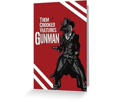 Them Crooked Vultures - Gunman Greeting Card