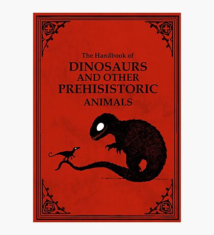 The Handbook Of Dinosaurs And Other Prehistoric Animals Photographic Print