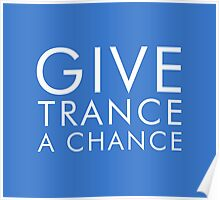 Give Trance a Chance Poster