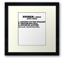 Father - Funny Gift for Dad  Framed Print