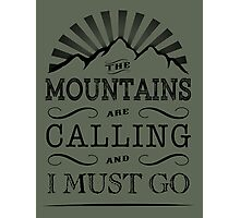 The mountains are calling. Photographic Print