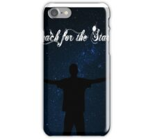 Reach for the stars! iPhone Case/Skin