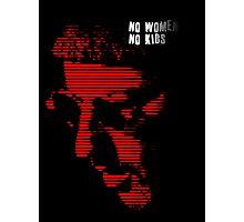 No Women, No Kids. Photographic Print