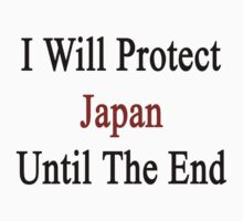 I Will Protect Japan Until The End  by supernova23
