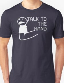 Talk To Hand Unisex T-Shirt