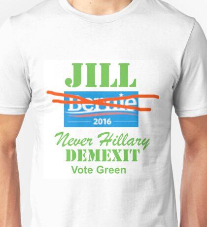 Jill, Never Hillary, DemExit, Vote Green, bernie Unisex T-Shirt