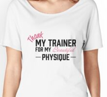Thank My Trainer Women's Relaxed Fit T-Shirt