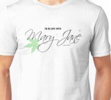 In Love With Mary Jane Elegant Stoners Cool Text Design  Unisex T-Shirt