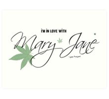 In Love With Mary Jane Elegant Stoners Cool Text Design  Art Print