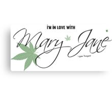 In Love With Mary Jane Elegant Stoners Cool Text Design  Canvas Print