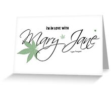 In Love With Mary Jane Elegant Stoners Cool Text Design  Greeting Card