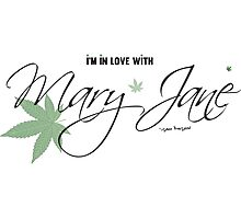 In Love With Mary Jane Elegant Stoners Cool Text Design  Photographic Print