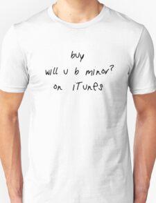 buy will u b minor? on iTunes Unisex T-Shirt