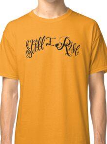 """Still I Rise"" Lewis Hamilton Classic T-Shirt"