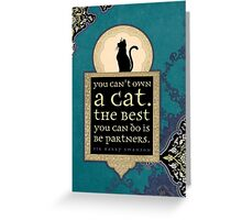 You Can't Own a Cat Greeting Card