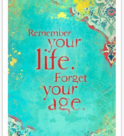 Remember Your Life, Forget Your Age Sticker