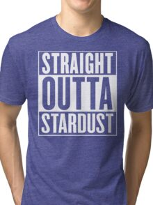 Straight Outta Stardust Tri-blend T-Shirt