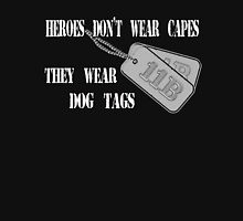 Dog Tags - Heroes Don't Wear Capes... Unisex T-Shirt