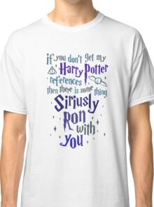 If You Don't Get My Harry Potter Classic T-Shirt