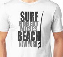 Surf Robert Moses Unisex T-Shirt