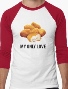 chicken nuggets  my only love Men's Baseball ¾ T-Shirt