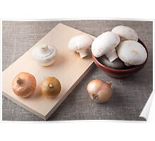 Raw champignon mushrooms and onions on the tabletop Poster