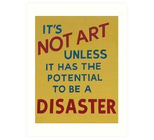 A quick definition of what is art and what is not Art Print