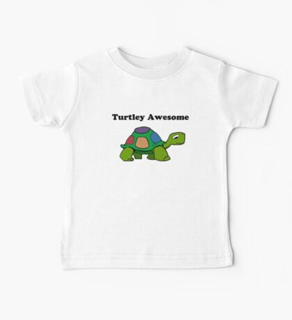 Turtley Awesome With Black Text (Clothing & Sticker ) Baby Tee