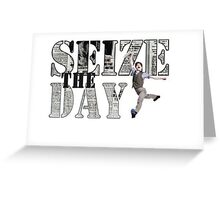 Seize the Day (again) Greeting Card