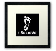 I BELIEVE IN BIGFOOT Framed Print