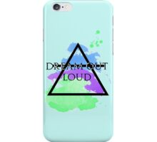 Dream Out Loud Watercolor iPhone Case/Skin