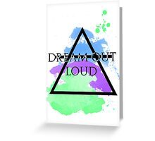 Dream Out Loud Watercolor Greeting Card