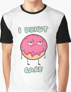 I donut care Graphic T-Shirt