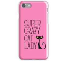 SUPER CRAZY CAT LADY iPhone Case/Skin