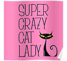 SUPER CRAZY CAT LADY Poster
