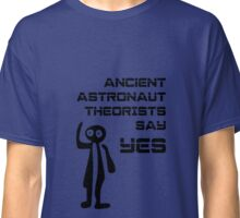 Ancient Aliens - Ancient Astronaut Theorists Say Yes Nazca Lines Classic T-Shirt