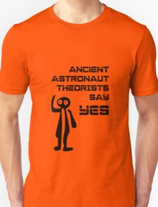 Ancient Aliens - Ancient Astronaut Theorists Say Yes Nazca Lines Unisex T-Shirt