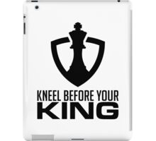 Kneel Before Your King! Chess Master iPad Case/Skin