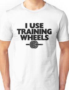 I Use Training Wheels Unisex T-Shirt