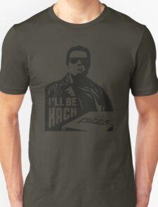 Terminator i'll be hack Unisex T-Shirt