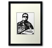 Terminator i'll be hack Framed Print