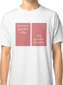Destroy gender roles Classic T-Shirt