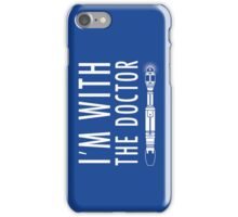 I'm with The Doctor iPhone Case/Skin