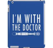 I'm with The Doctor iPad Case/Skin