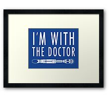 I'm with The Doctor Framed Print