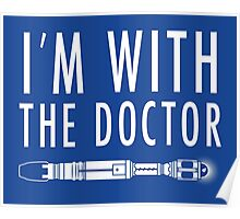 I'm with The Doctor Poster