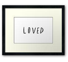 Loved Framed Print