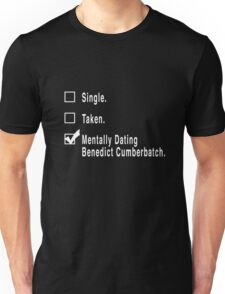 Single. Taken. Mentally Dating Benedict Cumberbatch. Unisex T-Shirt
